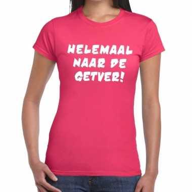 Helemaal naar de getver tekst t-shirt roze dames