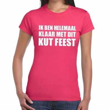 Ik ben helemaal klaar met dit kutfeest dames t-shirt roze