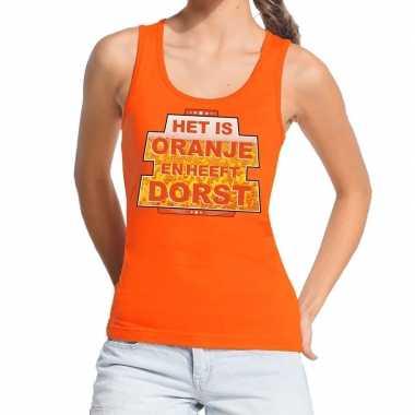 Oranje het is oranje en heeft dorst tanktop dames