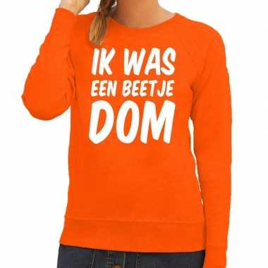 Oranje ik was een beetje dom sweater voor dames