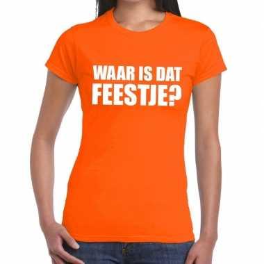 Waar is dat feestje dames t-shirt oranje
