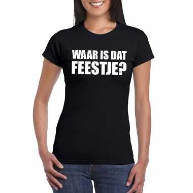 Waar is dat feestje dames t-shirt zwart