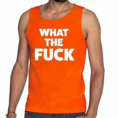 What the fuck tekst tanktop / mouwloos shirt oranje voor heren