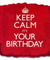 Cadeau ballon keep calm its your birthday