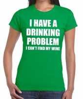 Drinking problem wine tekst t-shirt groen dames