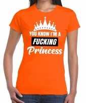 Oranje you know i am a fucking princess t-shirt dames