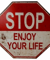 Stopbord stop enjoy your life