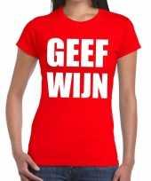 Toppers geef wijn tekst t-shirt rood dames